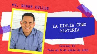 Lección 10   La biblia como Historia   Escuela Sabática Pr. Rubén Bullón