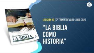 Lección 10   La Biblia como historia   Escuela Sabática Pr. Adolfo Suárez