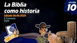 Lección 10   La Biblia como historia   Escuela Sabática LIKE