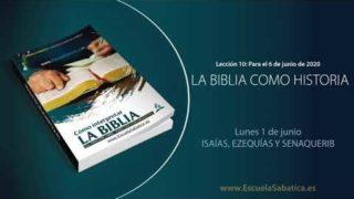 Lección 10 | Lunes 1 de junio del 2020 | Isaías, Ezequías y Senaquerib | Escuela Sabática Adultos