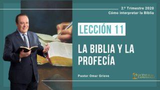 Lección 11 | La biblia y la profecía | Escuela Sabática Pr. Omar Grieve