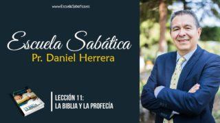 Lección 11 | La Biblia y la Profecía | Escuela Sabática Pr. Daniel Herrera