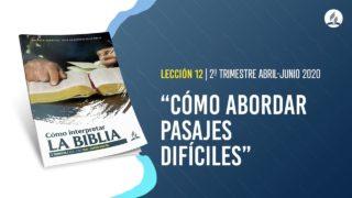 Lección 12 | Cómo abordar pasajes difíciles | Escuela Sabática Pr.Adolfo Suárez