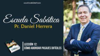 Lección 12 | Cómo abordar pasajes difíciles | Escuela Sabática Pr. Daniel Herrera