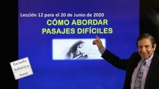 Lección 12 | Cómo abordar pasajes difíciles | Escuela Sabática 2000