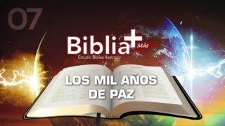 7 | Los mil años de paz | Estudio Bíblico en LSE