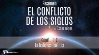 CAPÍTULO 2   La fe de los mártires   RESUMEN C.S
