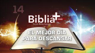 14 | El mejor día para descansar | Estudio Bíblico en LSE