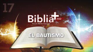 17 | El bautismo | Estudio Bíblico en LSE