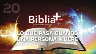 20 | Lo que pasa cuando una persona muere | Estudio Bíblico en LSE