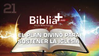 21 | El plan divino para sostener la iglesia | Estudio Bíblico en LSE