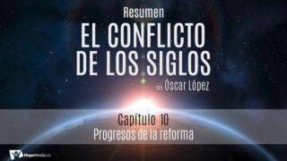 CAPÍTULO 10   Progresos de la reforma   RESUMEN C.S