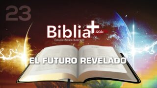 23 | El futuro revelado | Estudio Bíblico en LSE