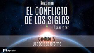 CAPÍTULO 27   Una obra de reforma   RESUMEN C.S