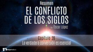 CAPÍTULO 28   La verdadera conversión es esencial   RESUMEN C.S