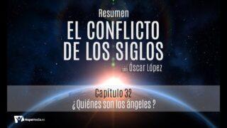 CAPÍTULO 32 | ¿Quiénes son los ángeles? | RESUMEN C.S