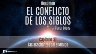 CAPÍTULO 33 | Las asechanzas del enemigo | RESUMEN C.S
