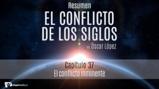CAPÍTULO 37 | El conflicto inminente | RESUMEN C.S