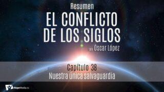 CAPÍTULO 38 | Nuestra única salvaguardia | RESUMEN C.S