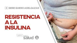 Resistencia a la insulina | Serie: Quiero adelgazar