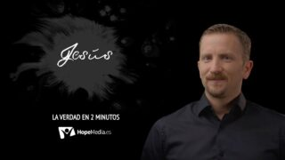 Jesús | La verdad en 2 minutos | Hope Media
