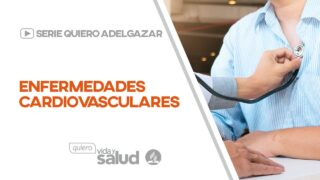 Enfermedades cardiovasculares | Serie: Quiero adelgazar