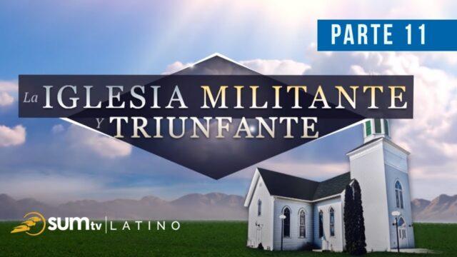 11 | Filadelfia: La Dimensión Futura – Parte 2 | La Iglesia Militante y Triunfante | Pr. Esteban Bohr