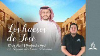 17 de abril | Los huesos de José | Probad y Ved 2021 | Iglesia Adventista