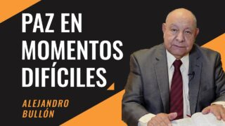 Paz en momentos difíciles   Pr. Alejandro Bullón