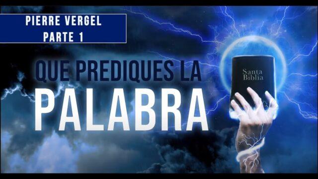 1   La Carrera de la Fe   Serie: Que Prediques La Palabra   Pierre Vergel