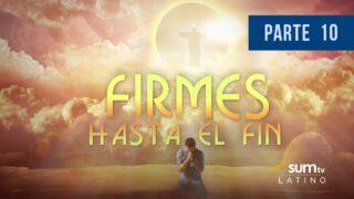 10   A Los Que a Dios Aman   Firmes Hasta El Fin   Pr. Esteban Bohr