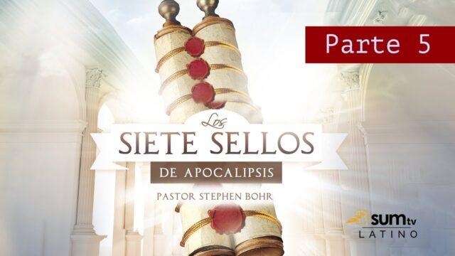 5   Los Siete Sellos De Apocalipsis   Pr. Esteban Bohr