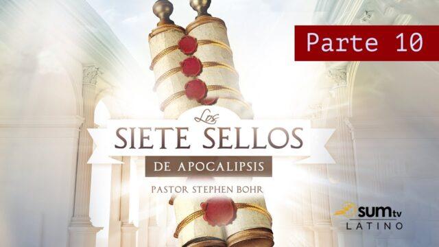 10 | Los Siete Sellos De Apocalipsis | Pr. Esteban Bohr