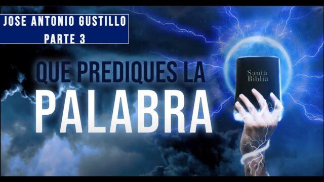 3 | En Medio del Dolor | Serie: Que Prediques La Palabra | José Antonio Gustillo