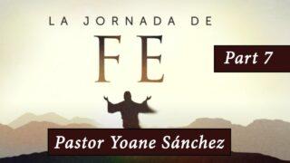 7   Luchando por el Oprimido   Serie: La Jornada De Fe   Pr. Yoane Sánchez