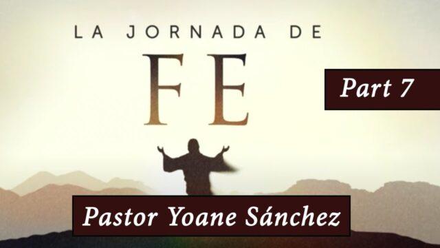 7 | Luchando por el Oprimido | Serie: La Jornada De Fe | Pr. Yoane Sánchez